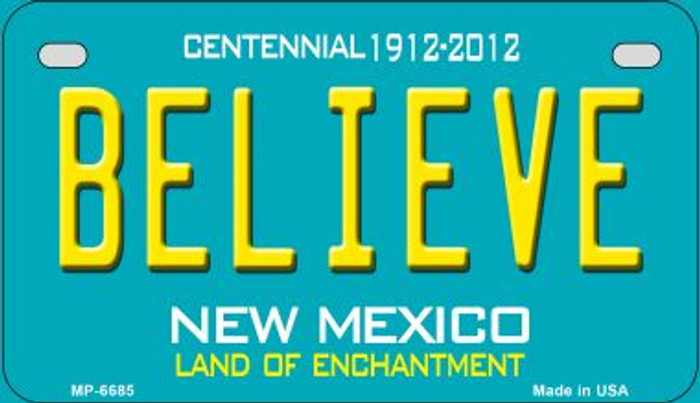 Believe Teal New Mexico Novelty Metal Motorcycle Plate MP-6685