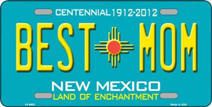 Best Mom Teal New Mexico Novelty Metal License Plate LP-6692