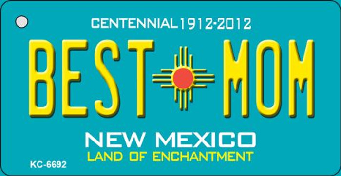 Best Mom Teal New Mexico Novelty Metal Key Chain KC-6692