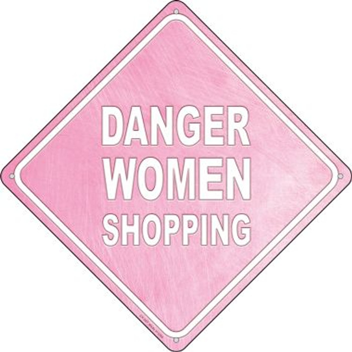 Danger Women Shopping Novelty Metal Crossing Sign CX-367