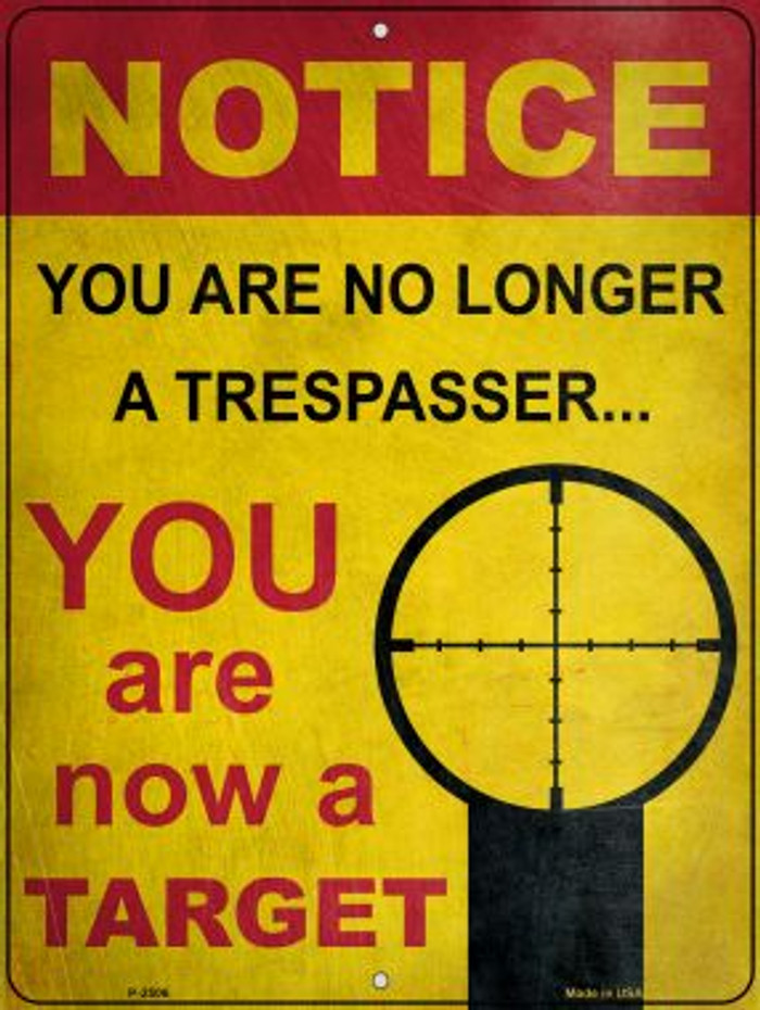 Notice You Are A Target Novelty Metal Parking Sign P-2506