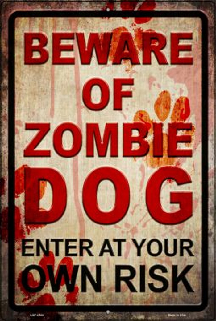 Beware of Zombie Dog Novelty Metal Large Parking Sign LGP-2504