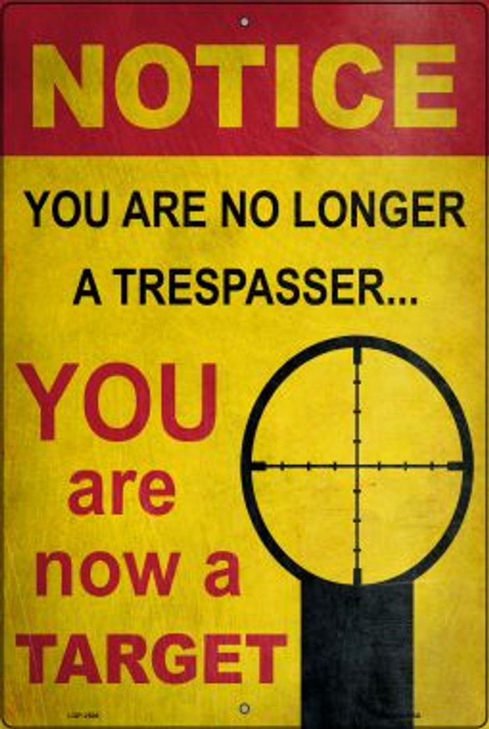 Notice You Are A Target Novelty Metal Large Parking Sign LGP-2506