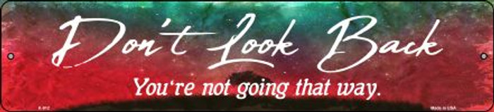 Don't Look Back Novelty Metal Small Street Sign K-912