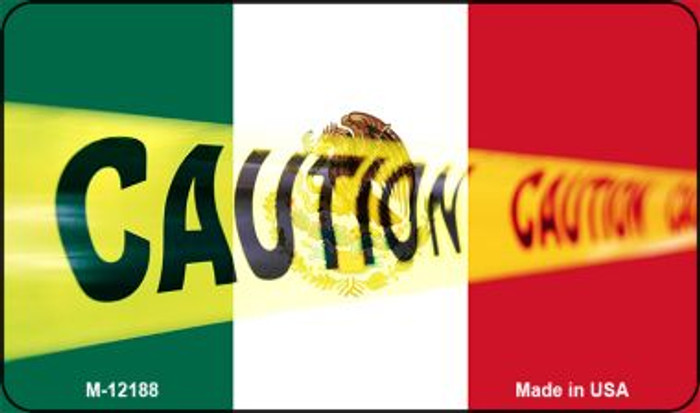 Caution Mexico Flag Novelty Metal Magnet M-12188