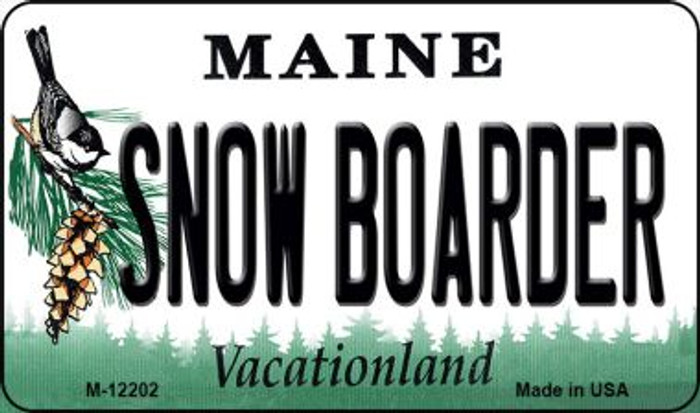 Snow Boarder Maine Novelty Metal Magnet M-12202