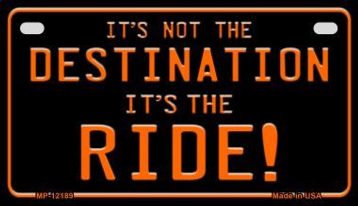 It's Not the Destination Novelty Metal Motorcycle Plate MP-12189