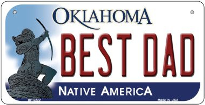 Best Dad Oklahoma Novelty Metal Bicycle Plate BP-6222