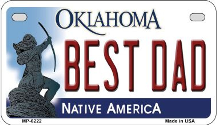 Best Dad Oklahoma Novelty Metal Motorcycle Plate MP-6222