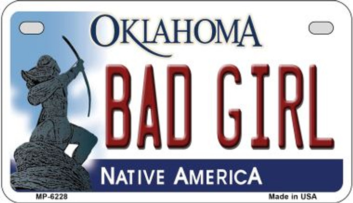 Bad Girl Oklahoma Novelty Metal Motorcycle Plate MP-6228