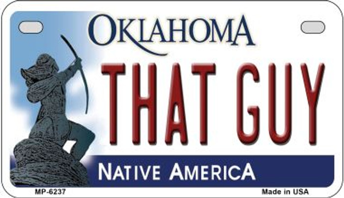 That Guy Oklahoma Novelty Metal Motorcycle Plate MP-6237