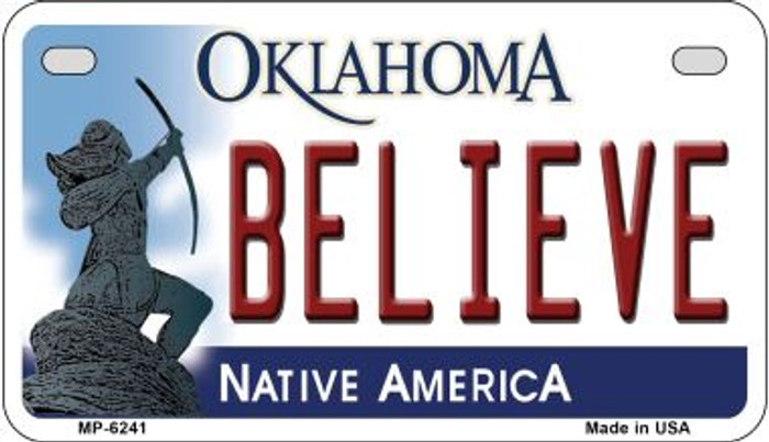Believe Oklahoma Novelty Metal Motorcycle Plate MP-6241