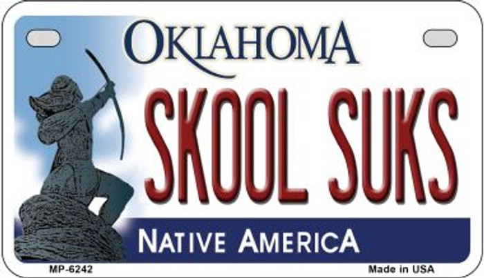 Skool Suks Oklahoma Novelty Metal Motorcycle Plate MP-6242