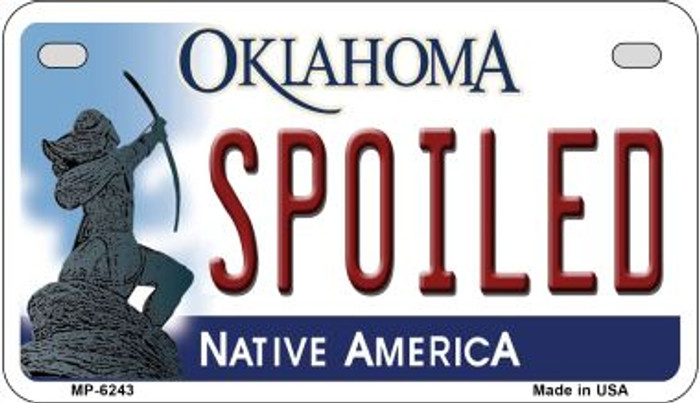 Spoiled Oklahoma Novelty Metal Motorcycle Plate MP-6243