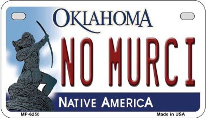 No Murci Oklahoma Novelty Metal Motorcycle Plate MP-6250