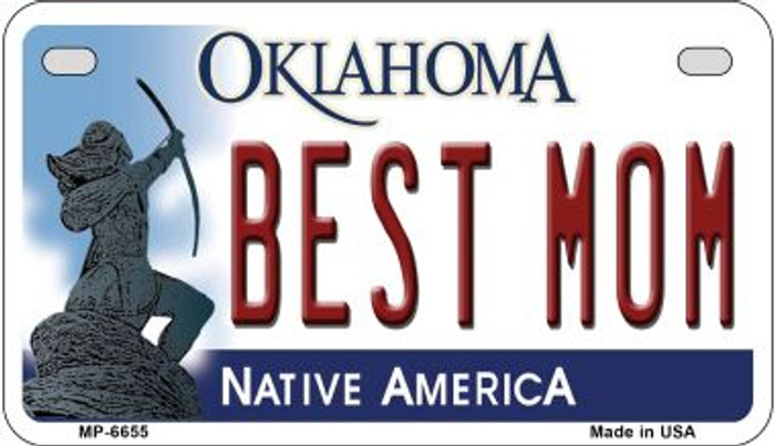 Best Mom Oklahoma Novelty Metal Motorcycle Plate MP-6655