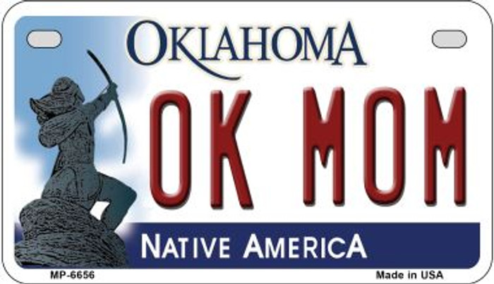 OK Mom Oklahoma Novelty Metal Motorcycle Plate MP-6656