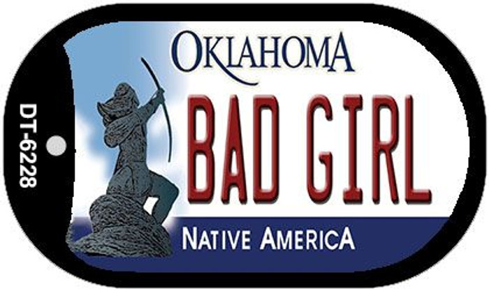 Bad Girl Oklahoma Novelty Metal Dog Tag Necklace DT-6228