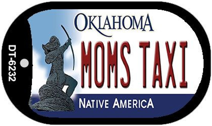 Moms Taxi Oklahoma Novelty Metal Dog Tag Necklace DT-6232