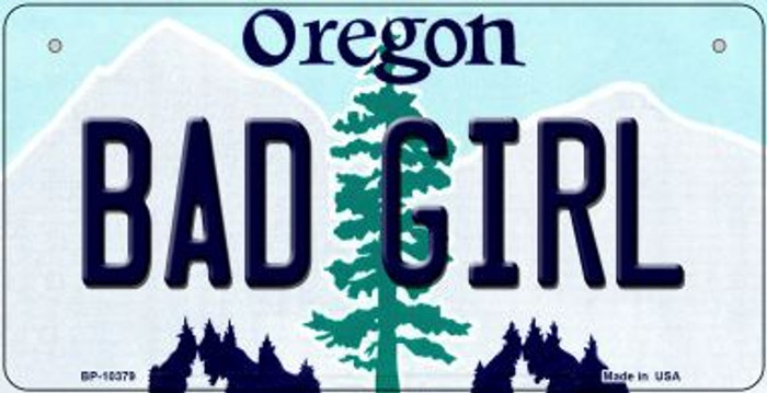Bad Girl Oregon Novelty Metal Bicycle Plate BP-10379