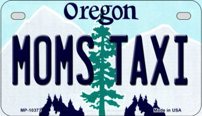 Moms Taxi Oregon Novelty Metal Motorcycle Plate MP-10373