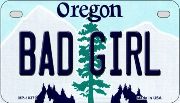 Bad Girl Oregon Novelty Metal Motorcycle Plate MP-10379