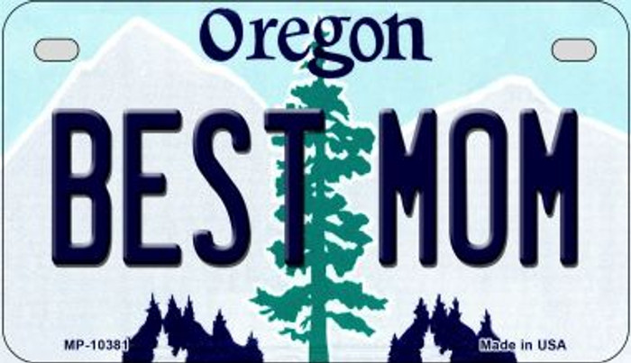 Best Mom Oregon Novelty Metal Motorcycle Plate MP-10381