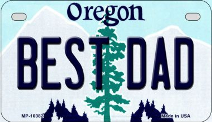 Best Dad Oregon Novelty Metal Motorcycle Plate MP-10382
