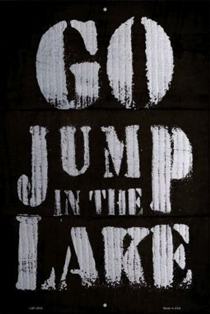 Go Jump in the Lake Novelty Metal Large Parking Sign LGP-2516