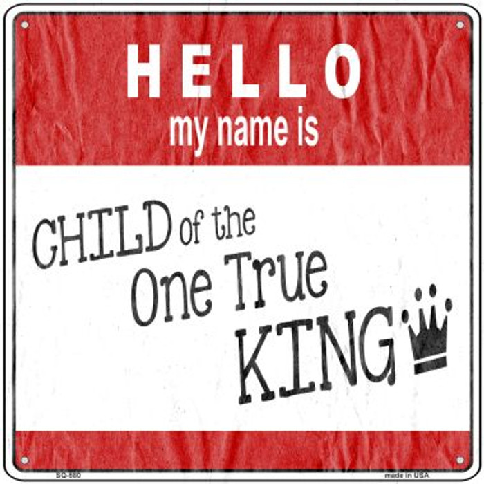 One True King Novelty Metal Square Sign SQ-580