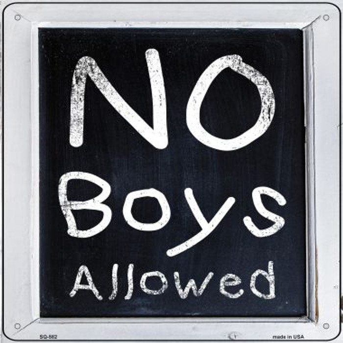 No Boys Allowed Novelty Metal Square Sign SQ-582
