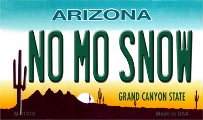 No Mo Snow Novelty Metal Magnet M-11310
