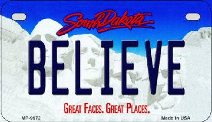 Believe South Dakota Novelty Metal Motorcycle Plate MP-9972
