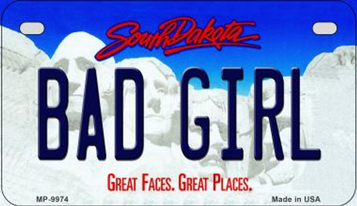 Bad Girl South Dakota Novelty Metal Motorcycle Plate MP-9974