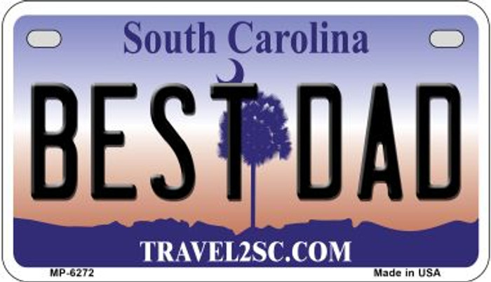 Best Dad South Carolina Novelty Metal Motorcycle Plate MP-6272