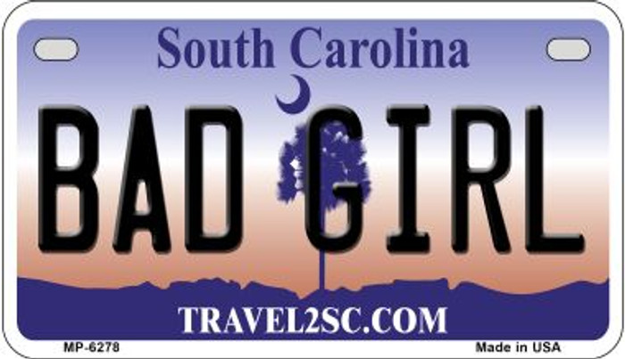 Bad Girl South Carolina Novelty Metal Motorcycle Plate MP-6278