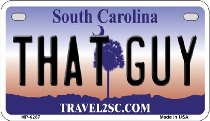 That Guy South Carolina Novelty Metal Motorcycle Plate MP-6287