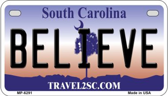 Believe South Carolina Novelty Metal Motorcycle Plate MP-6291