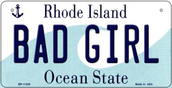 Bad Girl Rhode Island Novelty Metal Bicycle Plate BP-11220