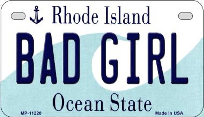 Bad Girl Rhode Island Novelty Metal Motorcycle Plate MP-11220