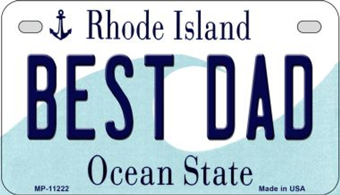 Best Dad Rhode Island Novelty Metal Motorcycle Plate MP-11222