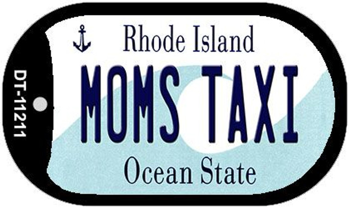 Moms Taxi Rhode Island Novelty Metal Dog Tag Necklace DT-11211