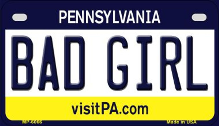 Bad Girl Pennsylvania Novelty Metal Motorcycle Plate MP-6066