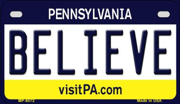 Believe Pennsylvania Novelty Metal Motorcycle Plate MP-6072