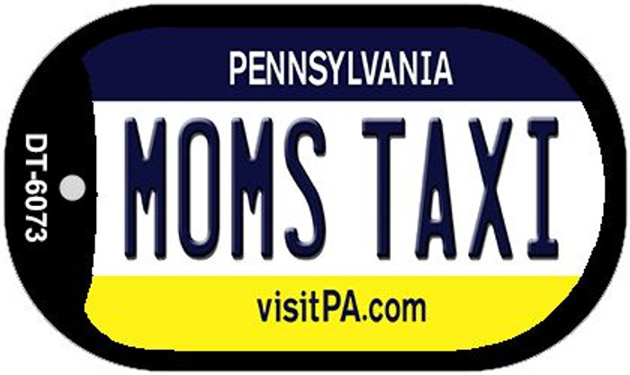 Moms Taxi Pennsylvania Novelty Metal Dog Tag Necklace DT-6073