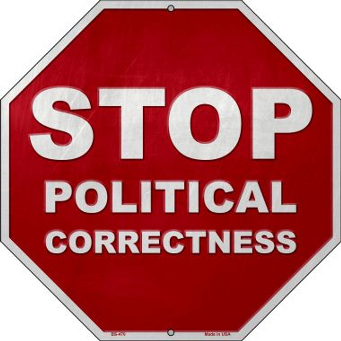 Stop Political Correctness Novelty Metal Stop Sign BS-470