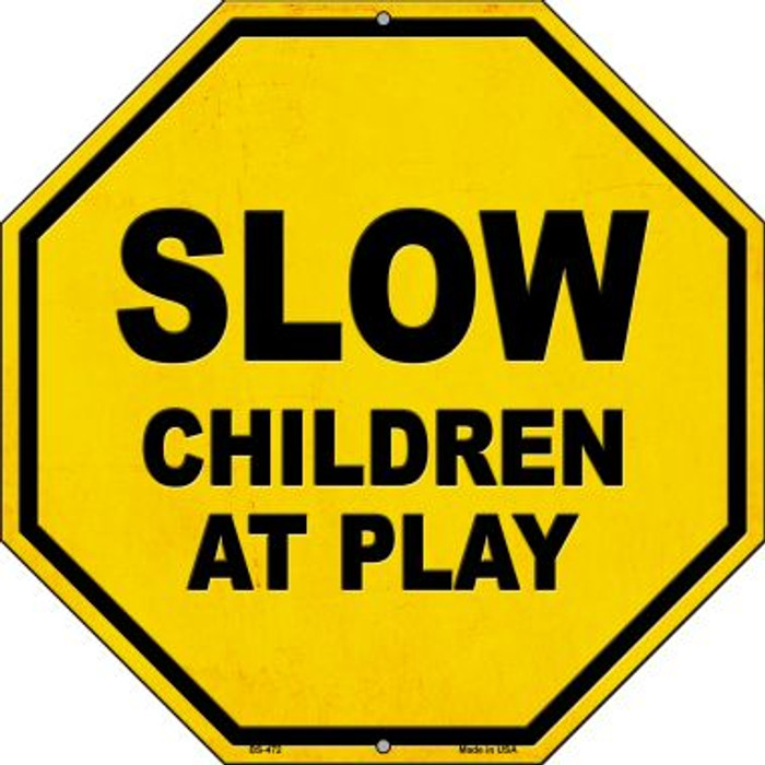 Slow Children at Play Novelty Metal Stop Sign BS-472