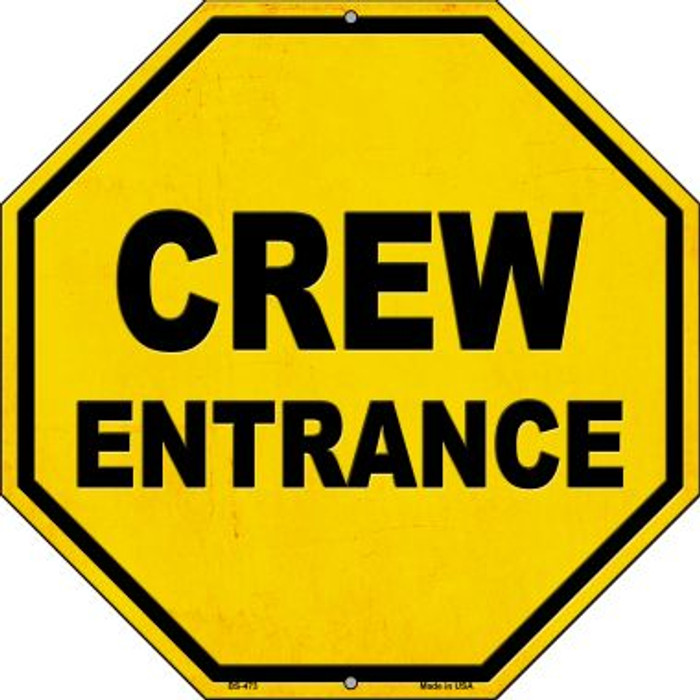 Crew Entrance Novelty Metal Stop Sign BS-473