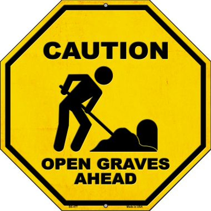 Caution Open Graves Ahead Novelty Metal Stop Sign BS-477