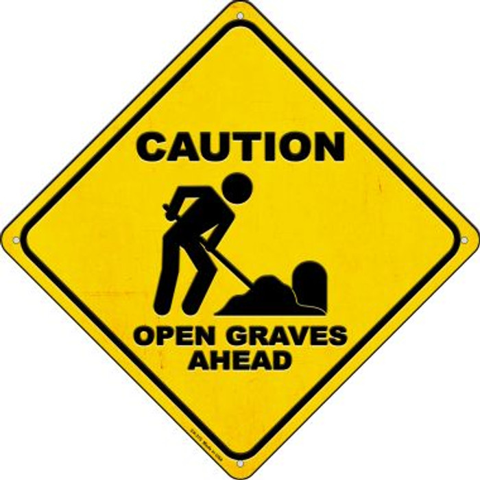 Caution Open Graves Ahead Novelty Metal Crossing Sign CX-375